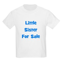 Little Sister For Sale Kids T-Shirt