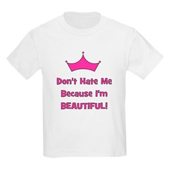 Don't Hate Me Because I'm Bea Kids T-Shirt