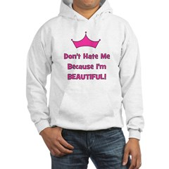 Don't Hate Me Because I'm Bea Hoodie