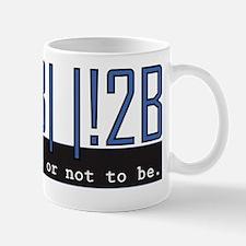 2B Or not 2B Mug