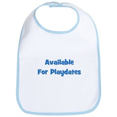 Available For Playdates (blue Bib