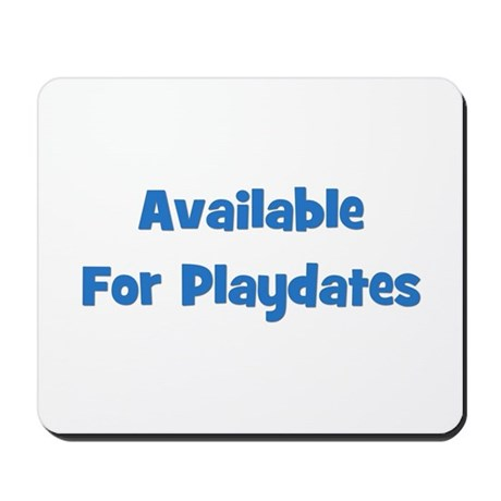 Available For Playdates (blue Mousepad