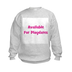 Available for Playdate (pink) Sweatshirt