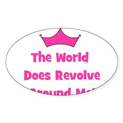 The World Does Revolve Around Oval Decal