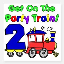 "Get On The Party Train 2 Square Car Magnet 3"" x 3"""