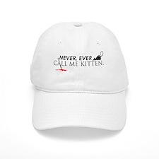 Never Call me Kitten Wht Baseball Cap