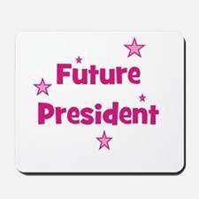 Future President - Pink Mousepad