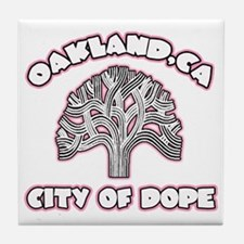 Oakland,Ca City of Dope -- T-Shirt Tile Coaster