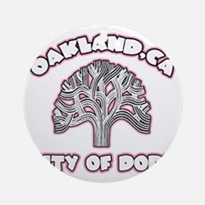 Oakland,Ca City of Dope -- T-Shirt Round Ornament