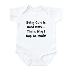 Being Cute Is Hard Work - Bla Infant Bodysuit
