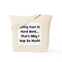Being Cute Is Hard Work - Bla Tote Bag
