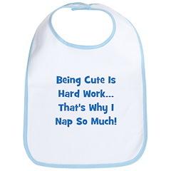 Being Cute Is Hard Work - Blu Bib
