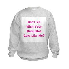 Baby Cute Like Me? Pink Sweatshirt