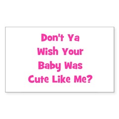 Baby Cute Like Me? Pink Rectangle Decal