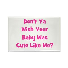 Baby Cute Like Me? Pink Rectangle Magnet