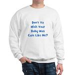Baby Cute Like Me? Blue Sweatshirt