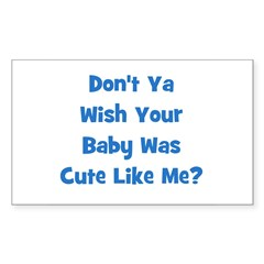 Baby Cute Like Me? Blue Rectangle Decal