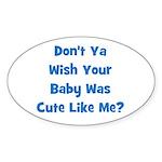 Baby Cute Like Me? Blue Oval Sticker