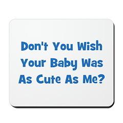 Baby Cute As Me - Blue Mousepad