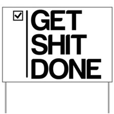 Get Shit Done Yard Sign