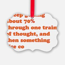 train of thought Ornament