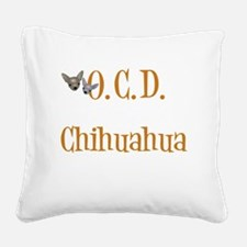 obsessivechihuahuawh Square Canvas Pillow