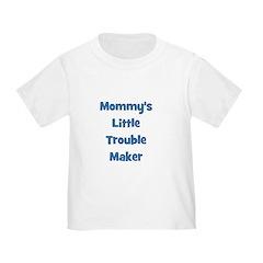 Mommy's Little Trouble Maker T