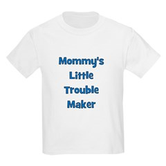 Mommy's Little Trouble Maker Kids T-Shirt