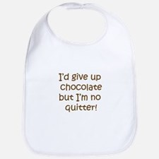 I'd give up chocolate but Bib