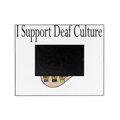I Support Deaf Culture Picture Frame