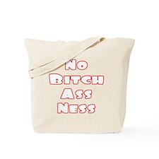No Bitch Ass Ness -- t-shirt Tote Bag