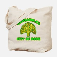 Oakland City Of Dope -- T-Shirt Tote Bag