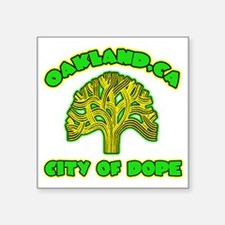 "Oakland City Of Dope -- T-S Square Sticker 3"" x 3"""