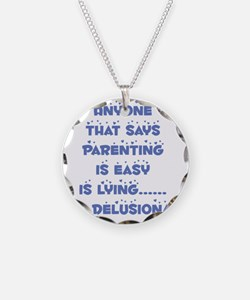 Anyone that says parenting i Necklace