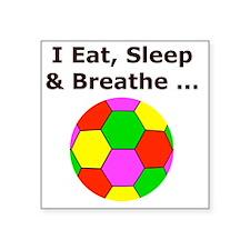 "Eat Sleep Breathe Soccer Th Square Sticker 3"" x 3"""