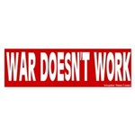 War Doesn't Work Bumper Sticker