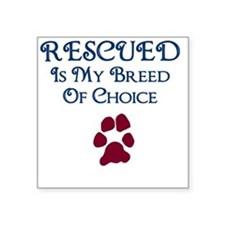 "Breed of choice Square Sticker 3"" x 3"""