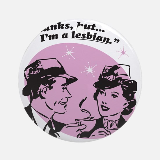 But Im A Lesbian Round Ornament