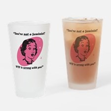 Youre Not A Feminist? Drinking Glass