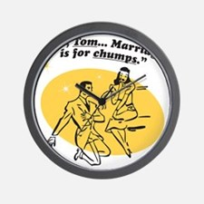 Marriage is for chumps Wall Clock
