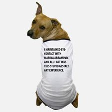 this stupid gestalt experience Dog T-Shirt