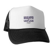 I've Got Liquor Breath Trucker Hat