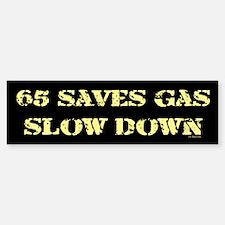 65 SAVES GAS - SLOW DOWN Bumper Bumper Bumper Sticker