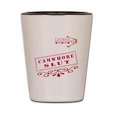 CAMWHORE--SLUT Shot Glass