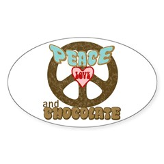 PEACE LOVE AND CHOCOLATE Oval Decal