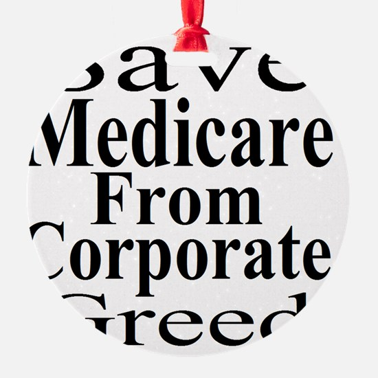 Save Medicare from Greed-wt bk Ornament