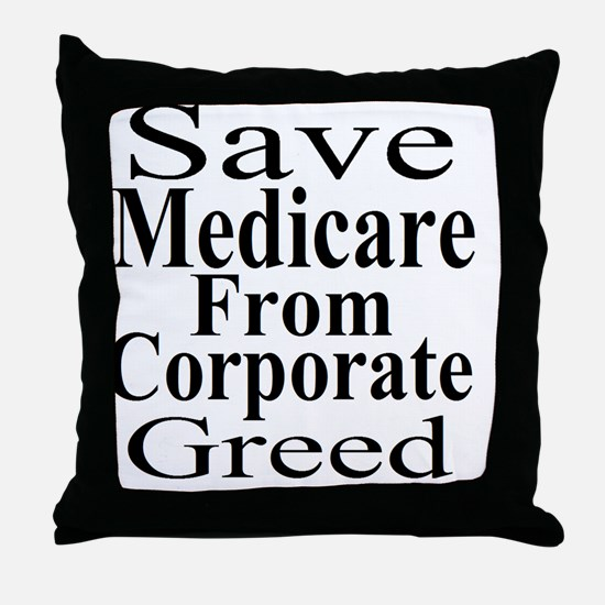 Save Medicare from Greed-wt bk Throw Pillow