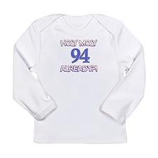 Holy Moly 93 already Long Sleeve Infant T-Shirt