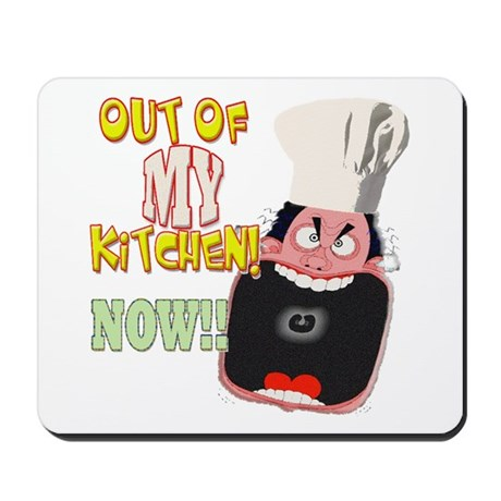 Out Of My Kitchen! Mousepad