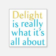 """Delight Square Sticker 3"""" x 3"""""""